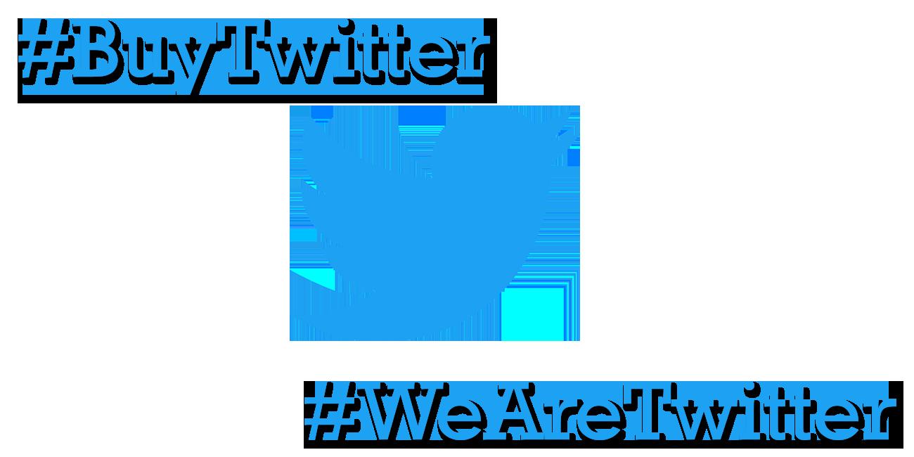 Twitter #BuyTwitter #WeAreTwitter